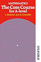 Mathematics: The Core Course for a Level