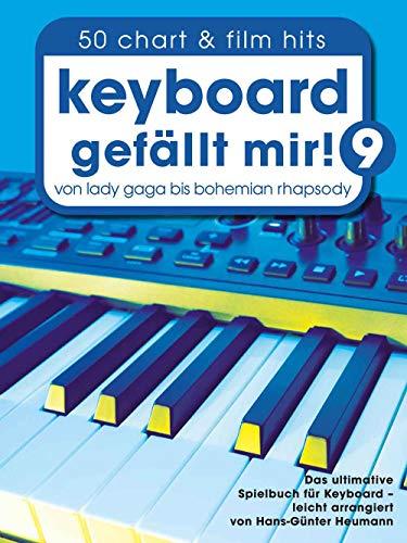 Keyboard gefällt mir! 9 - 50 Chart und Film Hits: Von Lady Gaga bis Bohemian Rhapsody (Piano gefällt mir!)