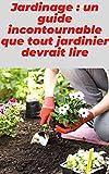 jardinage: un guide incontournable que tout jardinier devrait lire