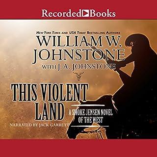 This Violent Land     A Smoke Jensen Novel of the West              Auteur(s):                                                                                                                                 William W. Johnstone,                                                                                        J. A. Johnstone                               Narrateur(s):                                                                                                                                 Jack Garrett                      Durée: 10 h et 5 min     1 évaluation     Au global 5,0