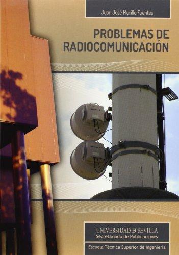 Problemas de radiocomunicación: 2 (Monografías de la Escuela Técnica Superior de Ingeniería)