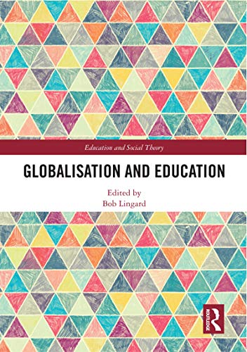 Globalisation and Education (Education and Social Theory)