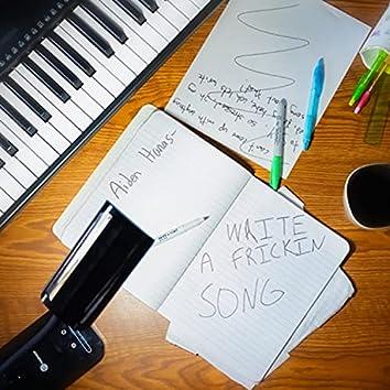Write a Frickin Song