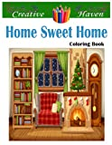 Creative Haven Home Sweet Home Coloring Book: Super Edition, adult coloring book Creative Haven Home Sweet Home