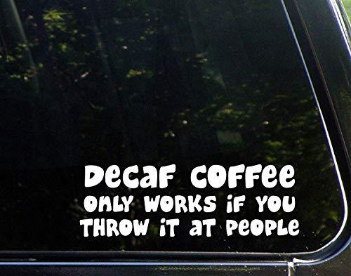 Auto Decals Grappige Decaf Koffie Werkt Alleen Als U Gooi Het bij Mensen Vinyl Bumper Sticker Decoratie voor Laptop Truck 23cm