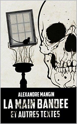 La main bandée: et autres textes (French Edition)