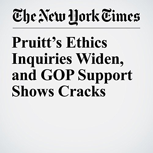 Pruitt's Ethics Inquiries Widen, and GOP Support Shows Cracks copertina