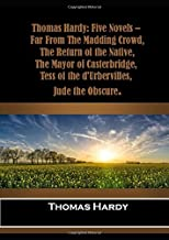 Thomas Hardy: Five Novels -  Far From The Madding Crowd,  The Return of the Native,  The Mayor of Casterbridge,  Tess of the d'Urbervilles,  Jude the Obscure.