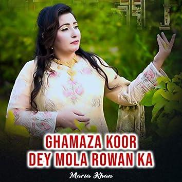 Ghamaza Koor Dey Mola Rowan Ka