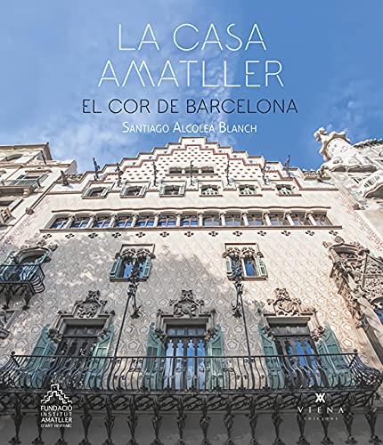 La casa Amatller. El cor de Barcelona (Fora de col·lecció)