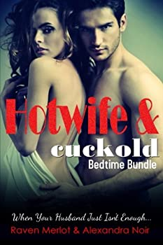 Hotwife and cuckold Bedtime Bundle  Sometimes Your Husband Just Isn t Enough  Hotwife and cuckold Bedtime Stories   Volume 7