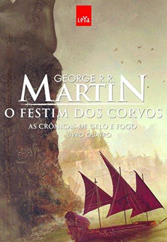 O Festim dos Corvos: As Crônicas de Gelo e Fogo - Livro 4