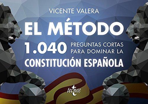 El método.1040 preguntas cortas para dominar la Constitución Española (Derecho - Práctica Jurídica)