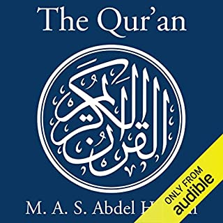 The Qur'an     A New Translation by M. A. S. Abdel Haleem              By:                                                                                                                                 M. A. S. Abdel Haleem - translator                               Narrated by:                                                                                                                                 Ayman Haleem                      Length: 19 hrs and 15 mins     75 ratings     Overall 4.4