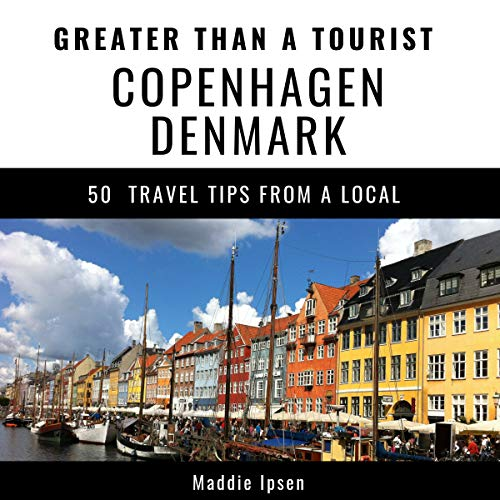 Greater Than a Tourist - Copenhagen Denmark audiobook cover art
