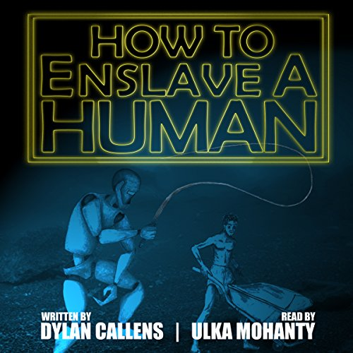 How to Enslave a Human audiobook cover art