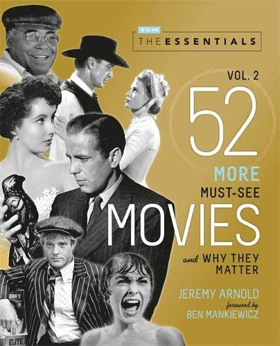 Compare Textbook Prices for The Essentials Vol. 2: 52 More Must-See Movies and Why They Matter Turner Classic Movies  ISBN 9780762469390 by Arnold, Jeremy,Mankiewicz, Ben