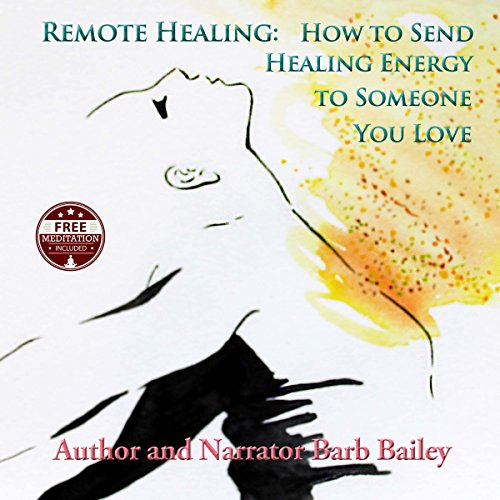Remote Energy: How to Send Healing Energy to Someone You Love audiobook cover art