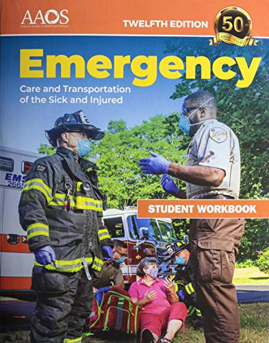 Compare Textbook Prices for Emergency Care and Transportation of the Sick and Injured Student Workbook 12 Edition ISBN 9781284243802 by American Academy of Orthopaedic Surgeons (AAOS)
