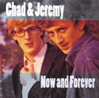 Now & Forever by Chad & Jeremy