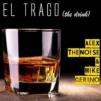 El Trago (The Drink)