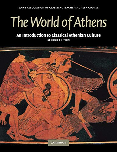 The World of Athens: An Introduction to Classical Athenian Culture (Reading Greek)