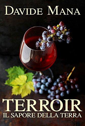 Terroir: Il Sapore della Terra (Italian Edition)