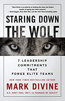 Staring Down the Wolf  7 Leadership Commitments That Forge Elite Teams