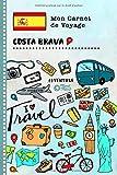 Costa Brava Carnet de Voyage: Journal de bord avec guide pour enfants. Livre de suivis des enregistrements pour l'écriture, dessiner, faire part de la gratitude. Souvenirs d'activités vacances