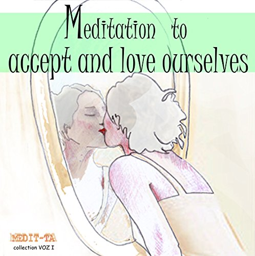 Meditation to Accept and Love Ourselves audiobook cover art