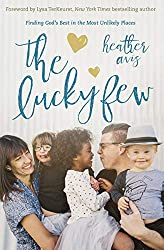 Book Review: The Lucky Few: Finding God's Best in the Most Unlikely Places by Heather Avis  |  Fairly Southern