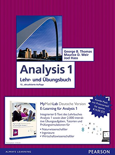 Analysis 1: Mathematik für Natur- und Wirtschaftswissenschaftler und Ingenieure inkl. E-Learning MyMathLab Deutsche Version und E-Text (Pearson Studium - Mathematik)
