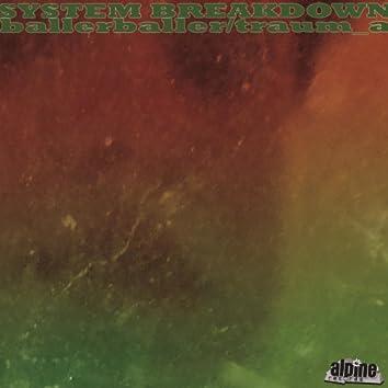 System Breakdown_ballerballer/traum_a