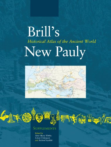 Historical Atlas of the Ancient World (Brill's New Pauly - Supplements)