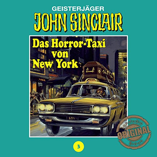 Das Horror-Taxi von New York (John Sinclair - Tonstudio Braun Klassiker 3) Titelbild