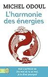 L'harmonie des énergies - Guide de la pratique taoïste et les fondements du Shiatsu de Michel Odoul (20 mai 2015) Broché - 20/05/2015