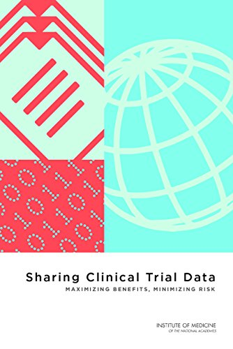 Sharing Clinical Trial Data: Maximizing Benefits, Minimizing Risk