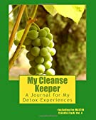 My Cleanse Keeper: A Journal for My Detox Experiences -- Including the MASTER CLEANSE/B&W, Vol. 4 (The Black & White Serie...