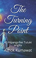 The Turning Point: 45 Hipanga hei Tutuki angitu