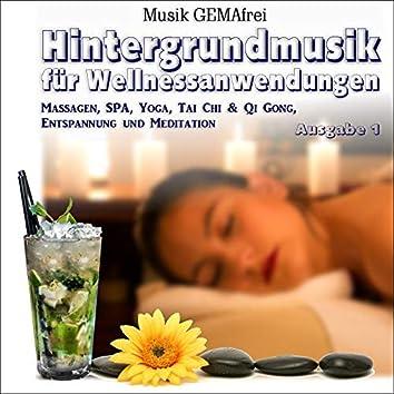 Hintergrundmusik für Wellnessanwendungen, Massagen, Spa, Yoga, Tai Chi & Qi Gong, Entspannung und Meditation, Ausgabe 1