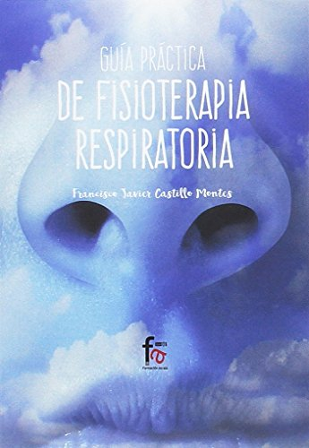 Guía práctica de fisioterapia respiratoria (Deporte)