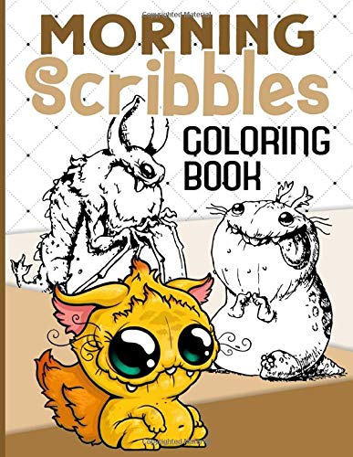 Morning Scribbles Coloring Book: Morning Scribbles Premium Unofficial Coloring Books For Adults And Kids