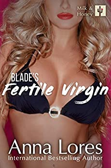 Blade's Fertile Virgin (Milk and Honey Book 1) by [Anna Lores]