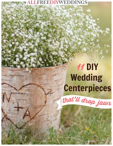 11 DIY Wedding Centerpieces That'll Drop Jaws