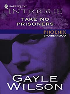 Take No Prisoners (Phoenix Brotherhood Book 4)