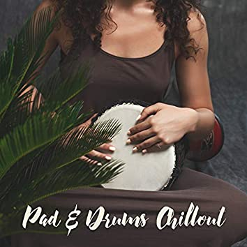 Pad & Drums Chillout (Deep Meditation, Relaxation, Reflection Time)