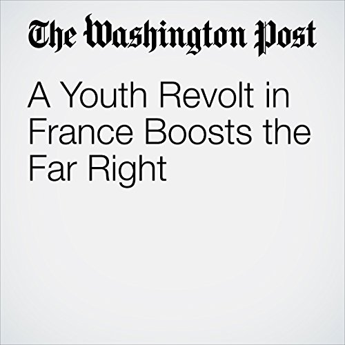 A Youth Revolt in France Boosts the Far Right copertina