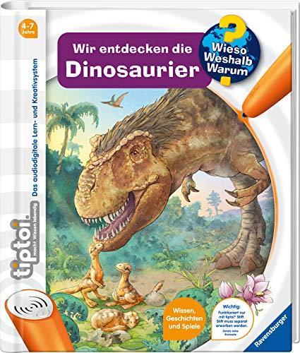 tiptoi® Wir entdecken die Dinosaurier (tiptoi® Wieso? Weshalb? Warum?, 24)
