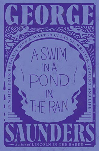 A Swim in a Pond in the Rain: In Which Four Russians Give a Master Class on Writing, Reading, and Life (English Edition)