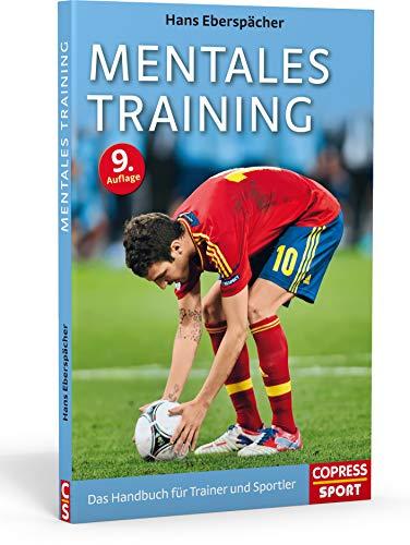Mentales Training: Das Handbuch für Trainer und Sportler: Ein Handbuch für Trainer und Sportler